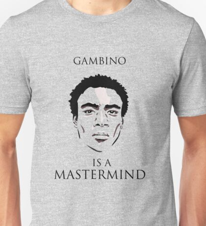 Gambino is a Mastermind  Unisex T-Shirt