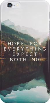 Hope For Everything, Expect Nothing by kittenblaine