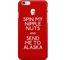 Kryten: Spin My Nipple Nuts And Send Me To Alaska iPhone Case/Skin