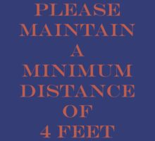 Please Maintain a Distance of 4 Feet by aspie