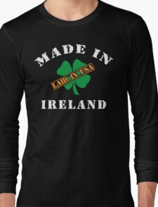 Made In Ireland Laided In The USA Long Sleeve T-Shirt