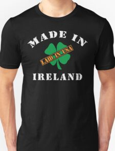 Made In Ireland Laided In The USA T-Shirt