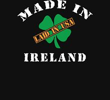 Made In Ireland Laided In The USA Unisex T-Shirt