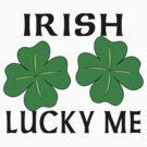 Irish Lucky Me Women's by HolidayT-Shirts