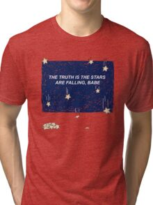 The Truth is the Stars Are Falling, Babe Tri-blend T-Shirt