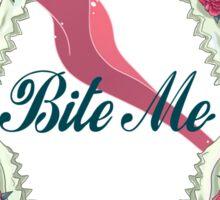 Bite Me - SouRin Sticker