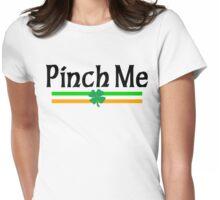 """Irish """"Pinch Me"""" Womens Fitted T-Shirt"""