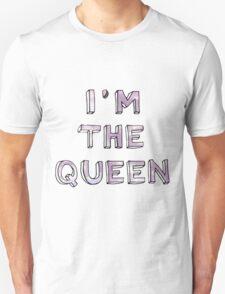 IM THE QUEEN T-Shirt