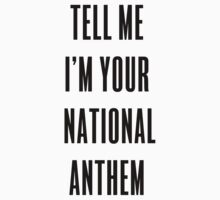 National Anthem by rolypolynicoley