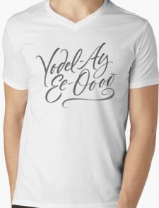 "Happy Yodelling Calligraphy  ""Yodel-Ay-Ee-Oooo""  Brush Lettering Mens V-Neck T-Shirt"