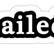Nailed It - Hashtag - Black & White Sticker