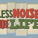 Less Noise More Life by Jen Dixon