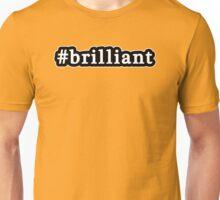 Brilliant - Hashtag - Black & White Unisex T-Shirt