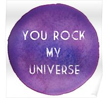 You Rock My Universe Poster