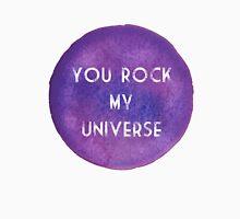 You Rock My Universe Unisex T-Shirt