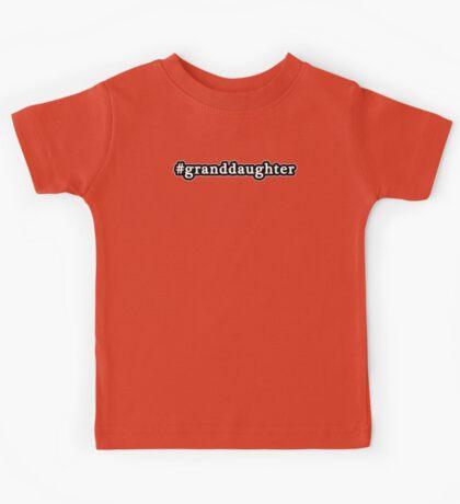 Granddaughter - Hashtag - Black & White Kids Tee