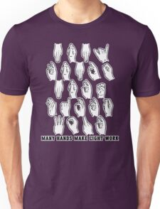 Many Hands Make Light Work Unisex T-Shirt