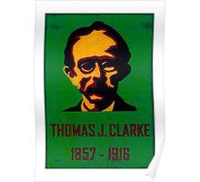 Thomas J Clarke 1857 - 1916 Poster