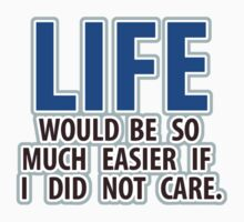 Life Would Be So Much Easier Baby Tee