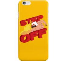 STEP OFF iPhone Case/Skin