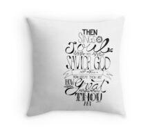 How Great Thou Art! Throw Pillow