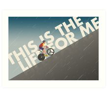 This is the Life for Me Art Print