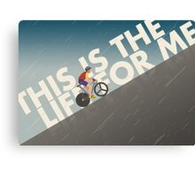This is the Life for Me Canvas Print