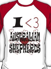 I <3 Australian Shepherds T-Shirt