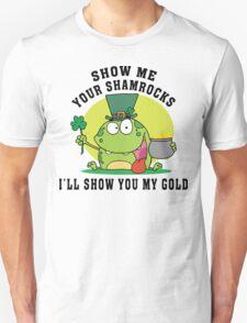 Show Me Your Shamrocks Unisex T-Shirt