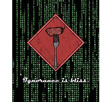 Ignorance is Bliss - Matrix Photographic Print