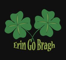 Erin Go Bragh by HolidayT-Shirts