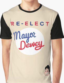 Re-elect Mayor Dewey Graphic T-Shirt