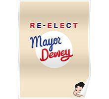 Re-elect Mayor Dewey Poster