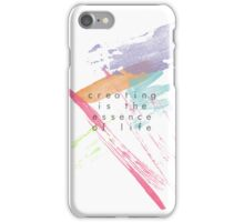 It Is Better To Create Than To Learn iPhone Case/Skin