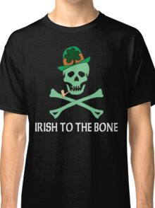 Irish To The Bone Classic T-Shirt