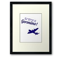 Geronimo! Framed Print