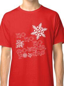 Ho, Ho, Ho Mother F#!kers (Edited) - Christmas T Classic T-Shirt