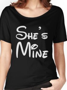 She's Mine Women's Relaxed Fit T-Shirt