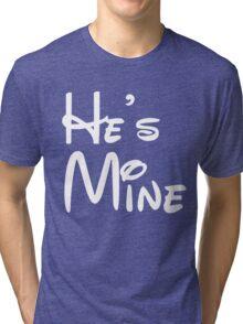 He's Mine Tri-blend T-Shirt