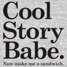 Cool Story Babe by beone