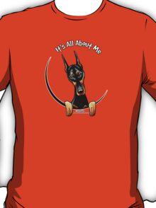 Doberman Pinscher :: Its All About Me T-Shirt