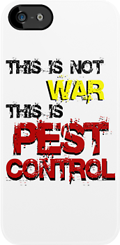 This is not War this is Pest Control by Caffrin25