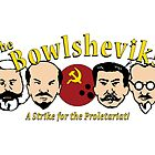 The Bowlsheviks (A Strike for the Proletariat!)  by aewayfarer