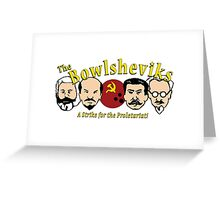 The Bowlsheviks (A Strike for the Proletariat!)  Greeting Card