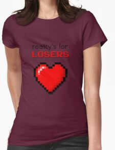 Reality's For Losers T-Shirt