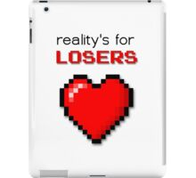 Reality's For Losers iPad Case/Skin
