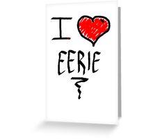 I love Halloween Eerie  Greeting Card