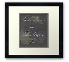 Just saying... Framed Print