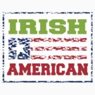 Irish American by HolidayT-Shirts