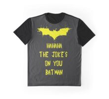 Hahaha The Joke's On You Batman Graphic T-Shirt